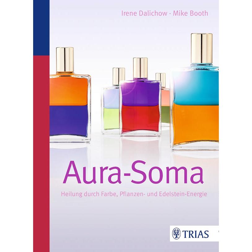 Aura Soma :: Bücher :: Aura-Soma - Heilung durch Farbe, Pflanzen und ...